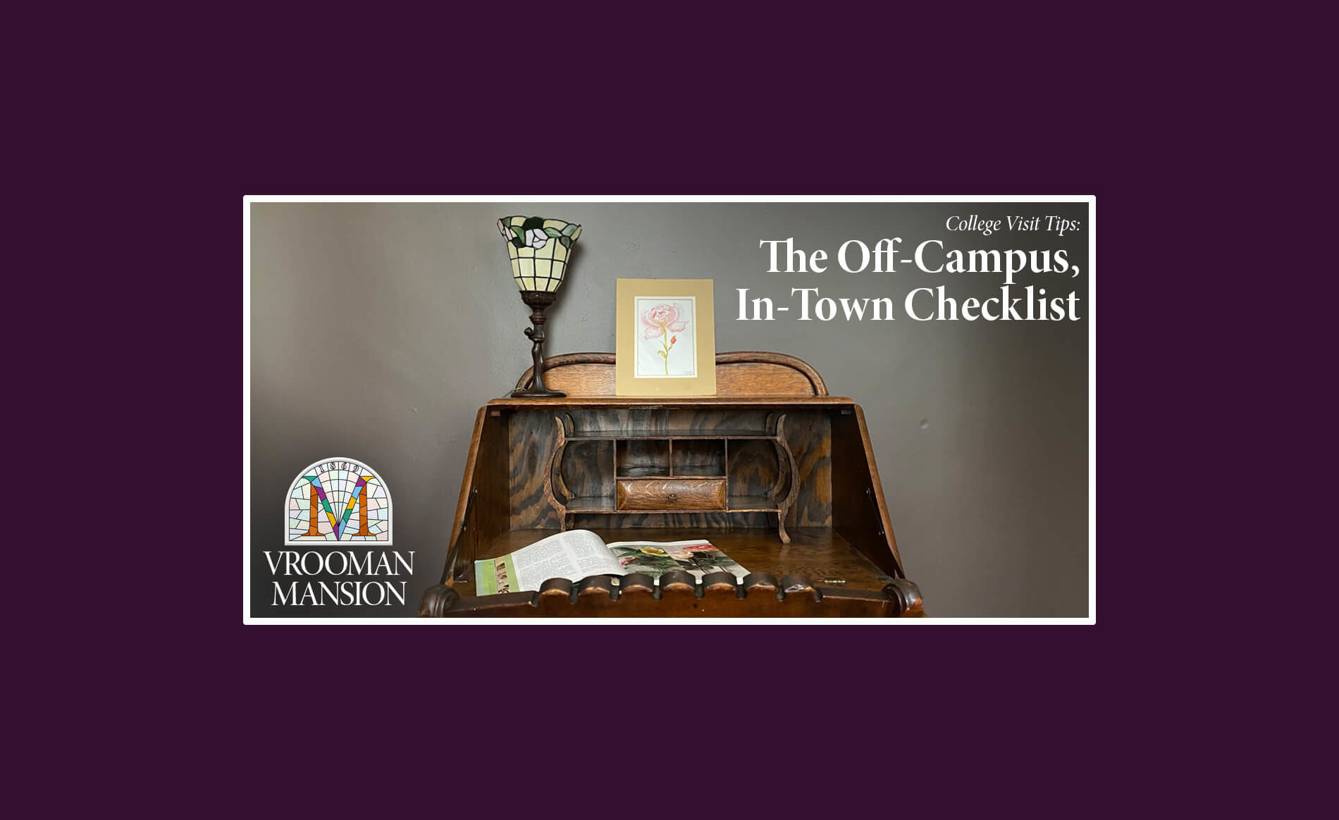 vintage secretary desk overlayed with the vrooman mansion logo and the words Off Campus In Town Checklist