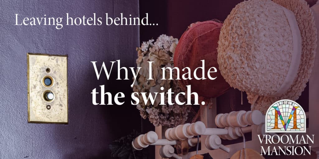 """antique light switch on purple wall with overlay text that says, """"Leave hotels behind... why I made the switch."""""""